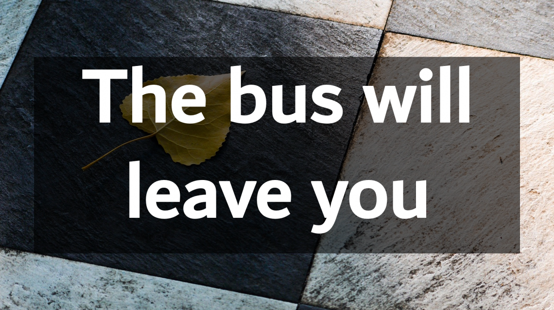 The-bus-will-leave-you